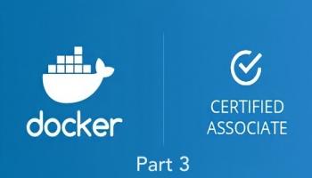 Docker Certified Associate (DCA) Practice Exams – Part 3/3