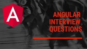 Crack Angular Interview – Top 202 Interview Questions 2021