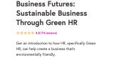 Business Futures: Sustainable Business Through Green HR