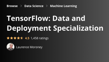 TensorFlow: Data and Deployment Specialization